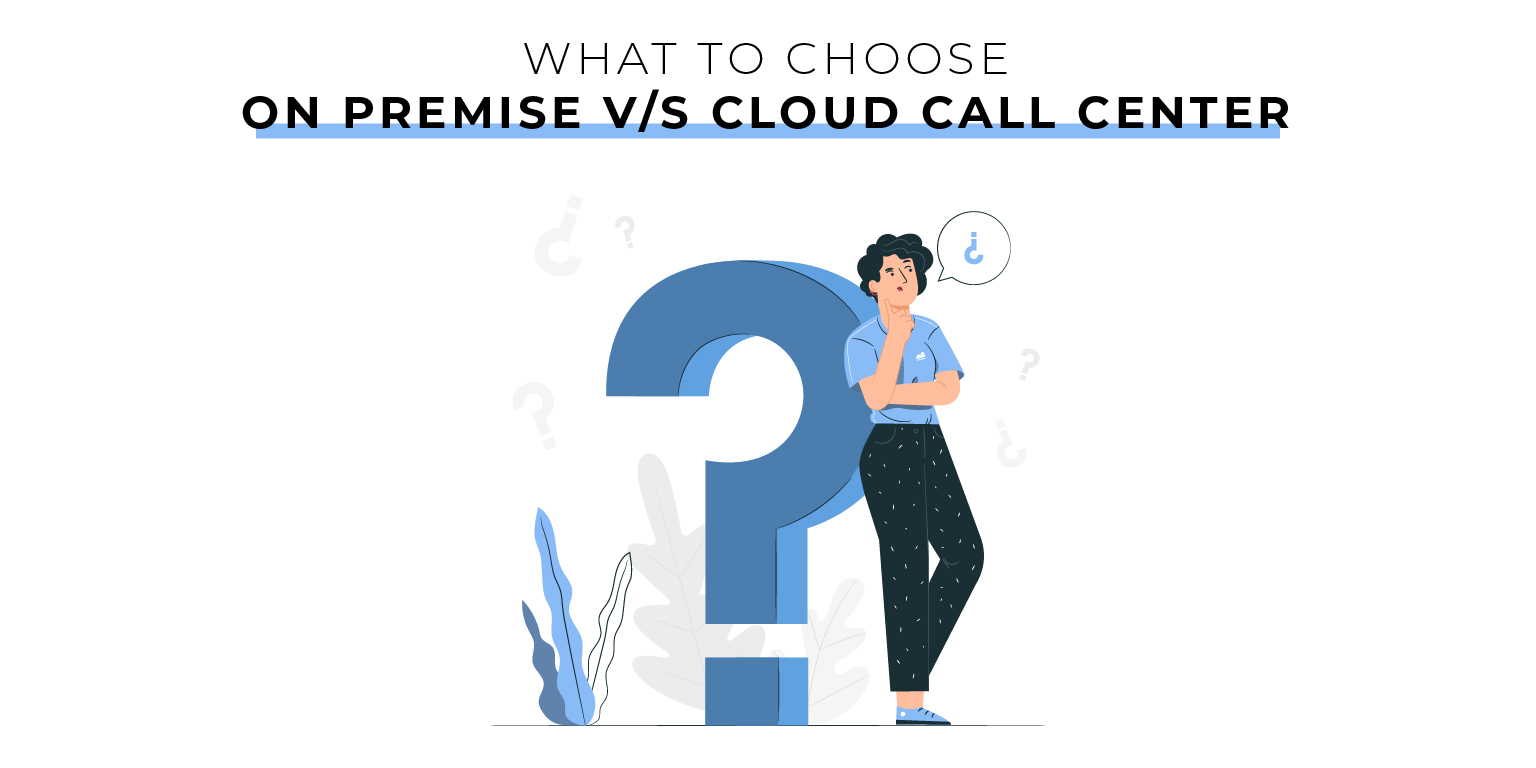 Choose between on-premise and cloud solution
