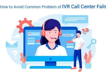 Common Problem of IVR Call Center Fails